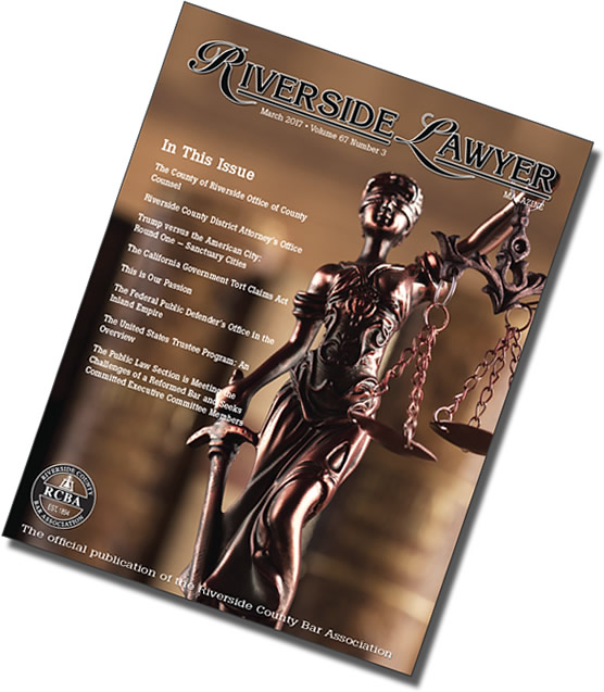 March 2017 Issue of the Riverside Attorney Magazine
