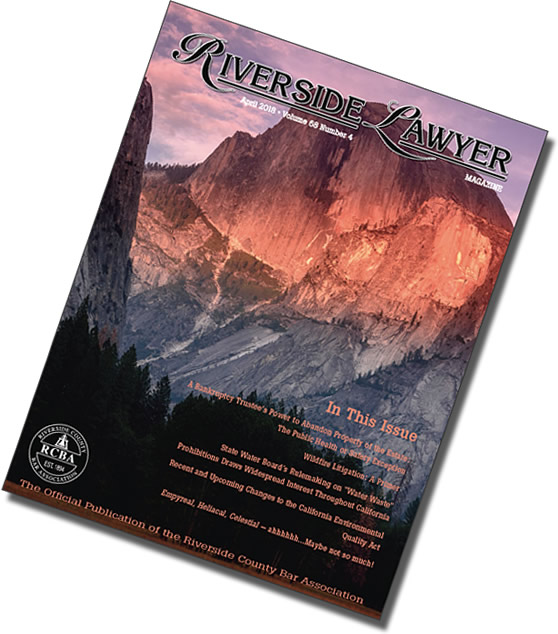 April 2018 Issue of the Riverside Attorney Magazine