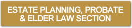 Estate Planning, Probate and Elder Law Section